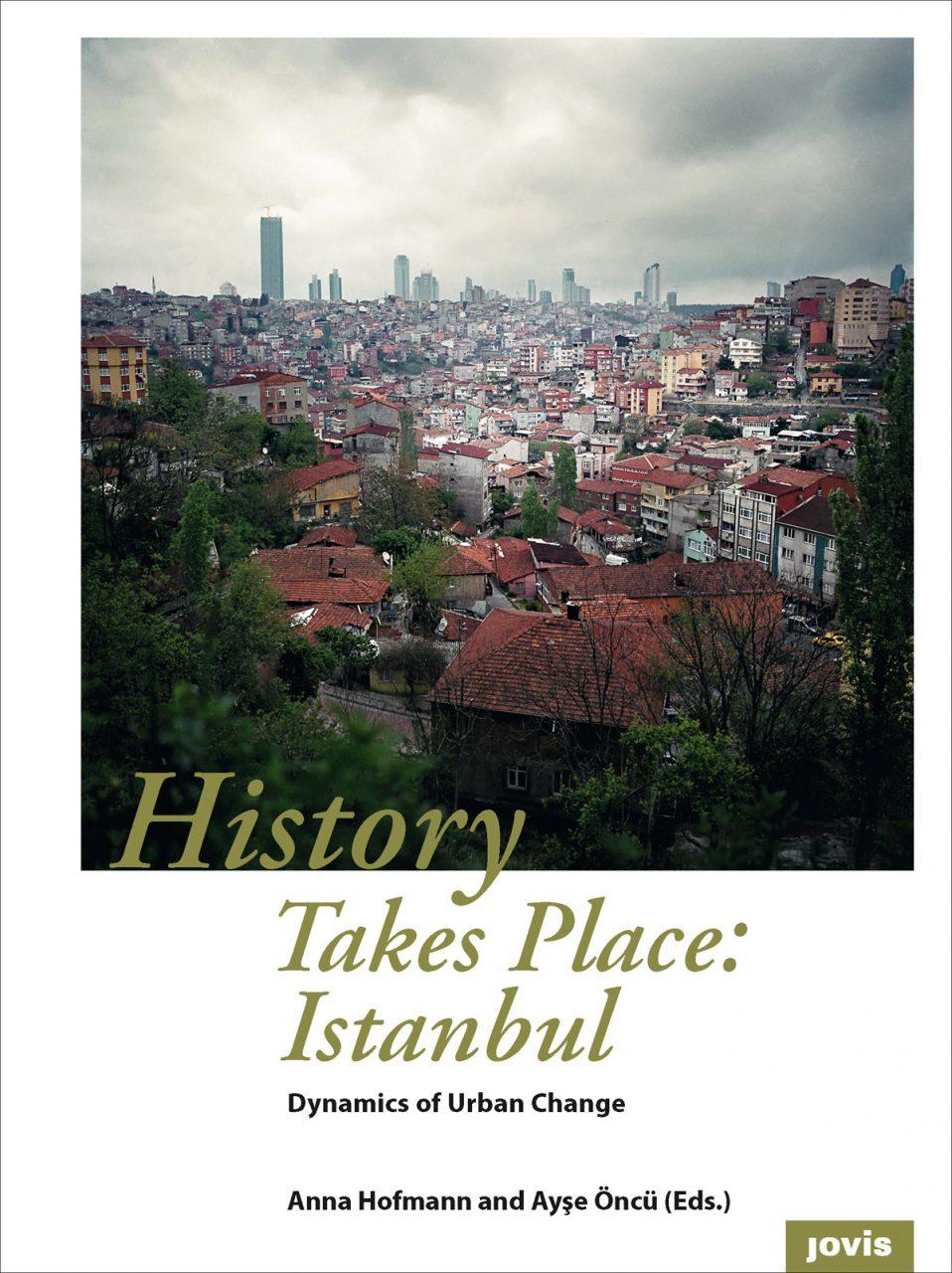 History Takes Place: Istanbul. Das Sachbuch ist bei Jovis erschienen