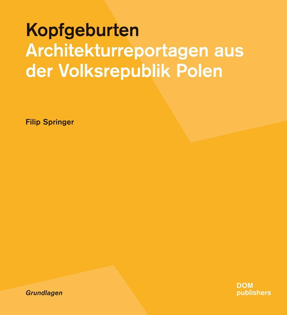 Kopfgeburten. Das Cover des bei DOM publishers erschienenen Reportagebands