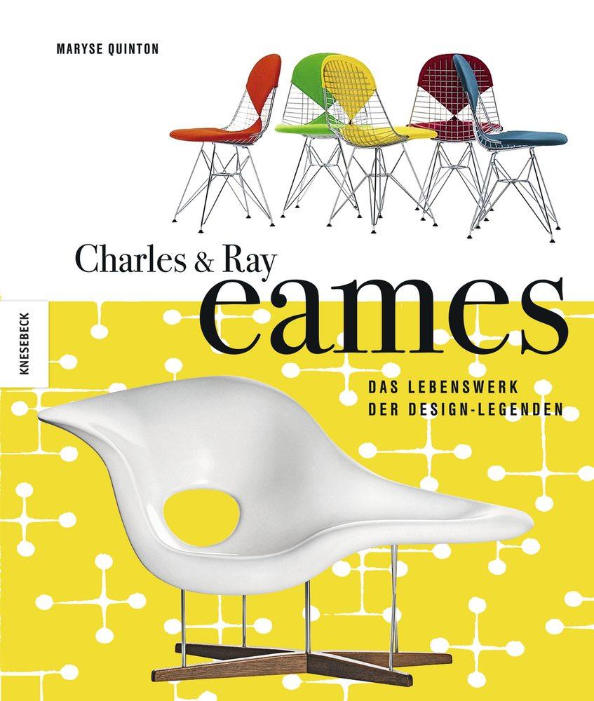 """""""Charles und Ray Eames"""".  Von Maryse Quinton. Das Cover mit dem Untertitel """"Das Lebenswerk der Design-Legenden"""", erschienen im Knesebeck Verlag."""