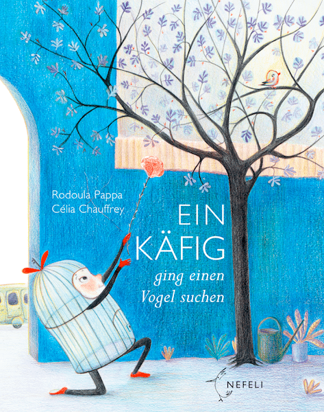 """Ein Käfig ging einen Vogel suchen"". Translations are part of the Nefeli program."