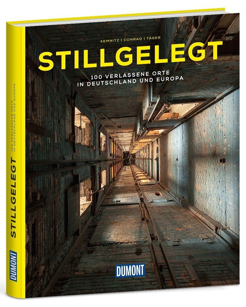 Stillgelegt – 100 Verlassene Orte in Deutschland und Europa.  Erschienen 2016 bei DuMont