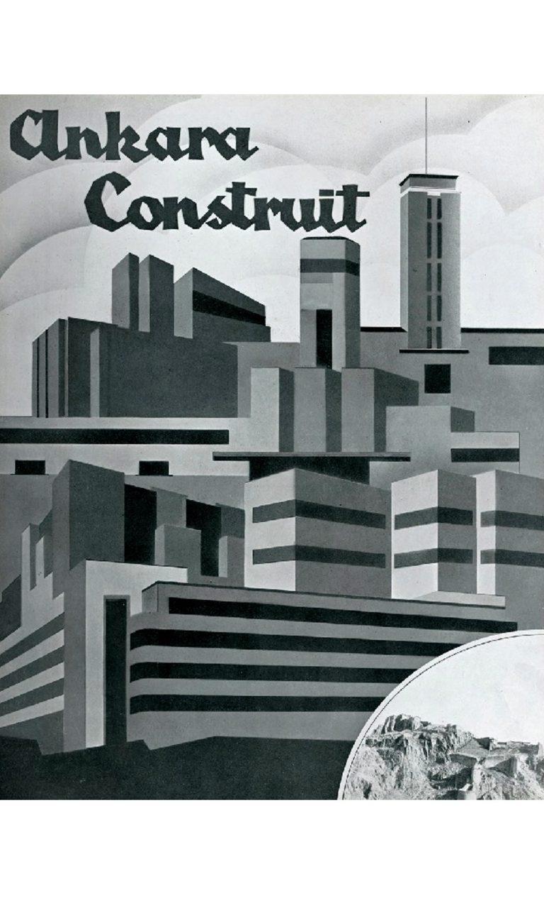 """Kubistisch, funktional und modern. Die Idee einer republikanischen Hauptstadt. """"Construit Ankara"""" –Ankara bauen."""