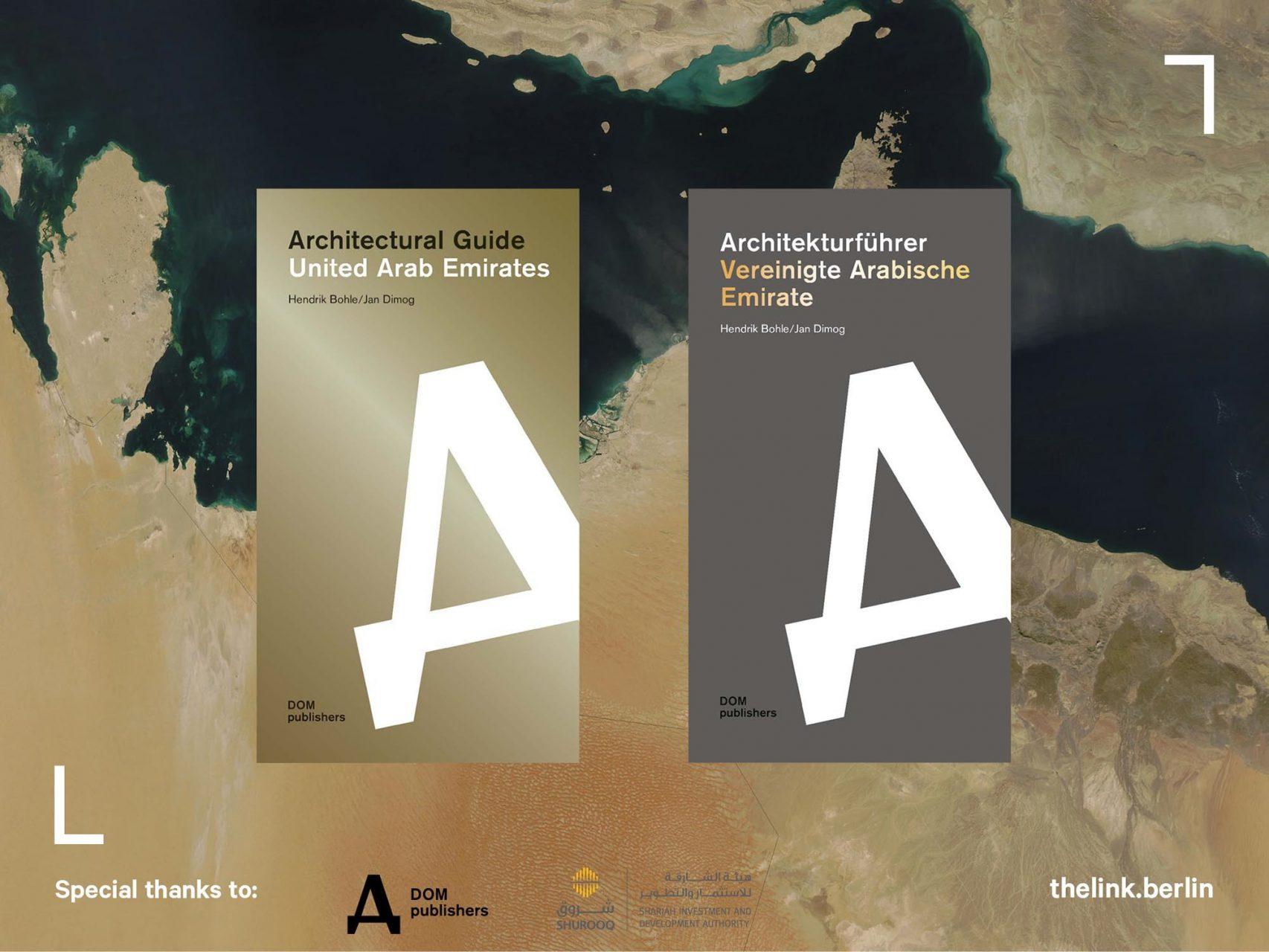 Cover. Die Cover der englischen und deutschen Ausgabe unseres Architekturführers Vereinigte Arabische Emirate. Wir bedanken uns beim DOM publishers-Team für die sehr gute Zusammenarbeit sowie bei Shurooq, dem Projektentwickler im Emirat Sharjah, die uns bei den umfangreichen Recherchen tatkräftig unterstützt haben.