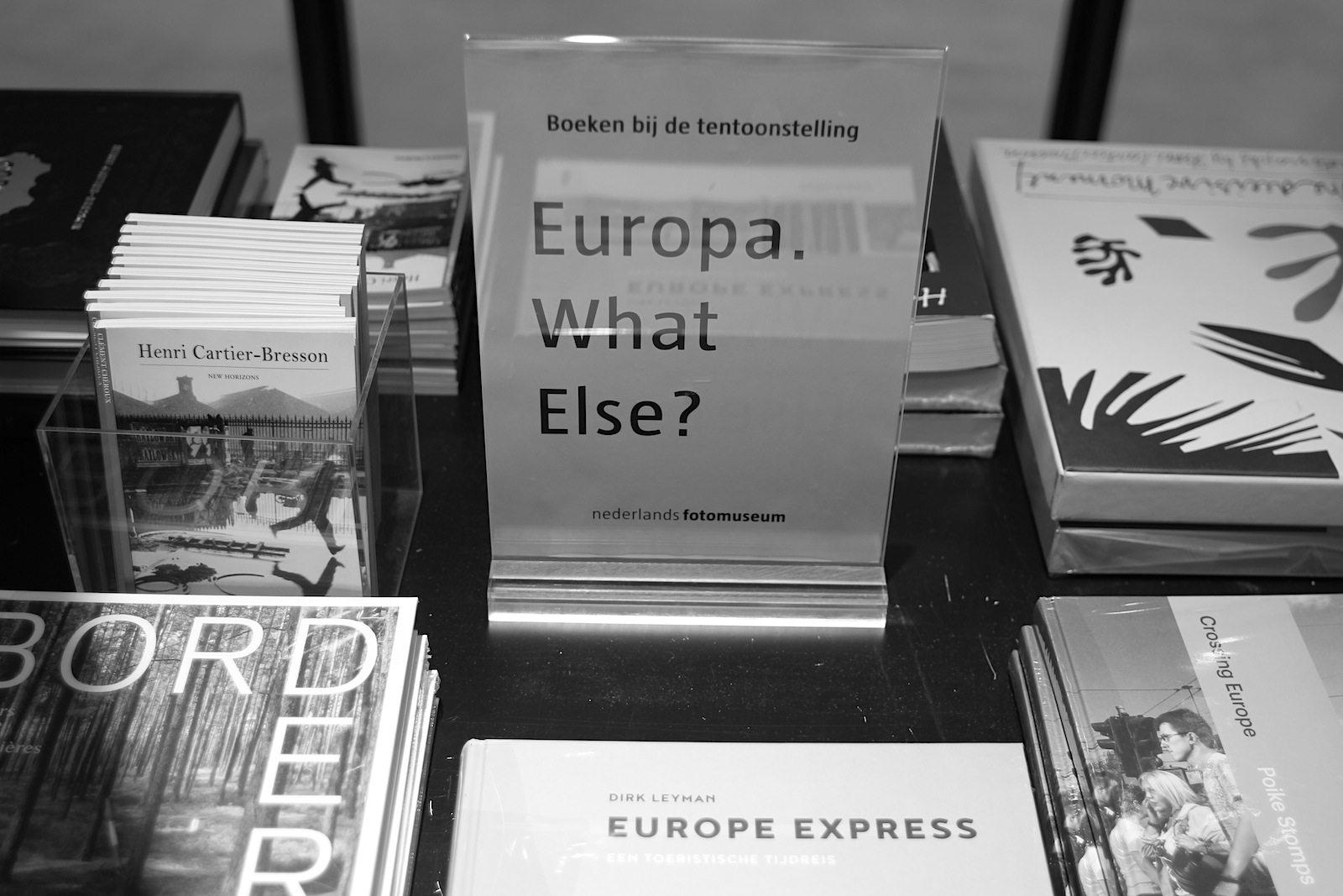 Nederlands Fotomuseum.  Nach dem Gang durch die Ausstellung und mit den aktuellen Turbulenzen in vielen Teilen der EU kann die Antwort nur lauten: Europa!