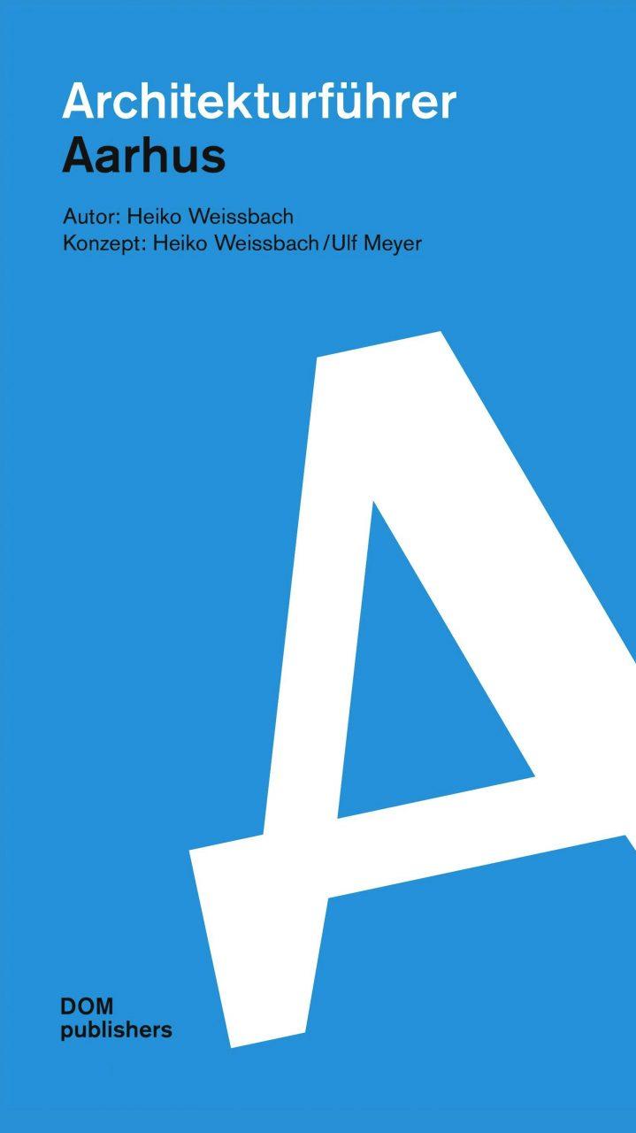 Architekturführer Aarhus. Von Heiko Weissbach mit Beiträgen von Johan Bender, Nils-Ole Lund, Mogens Brandt Poulsen, Gøsta Knudsen und Stephen Willacy. Erschienen im Mai 2017 bei DOM publishers, Berlin.