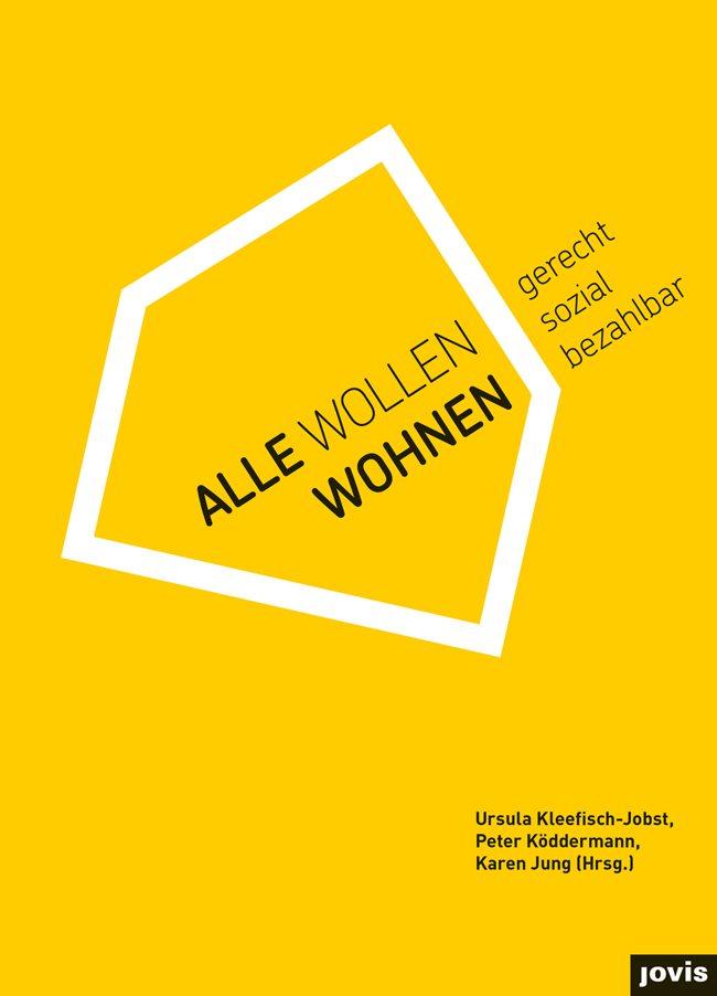 Alle wollen wohnen. Released by Berlin-based Jovis Verlag