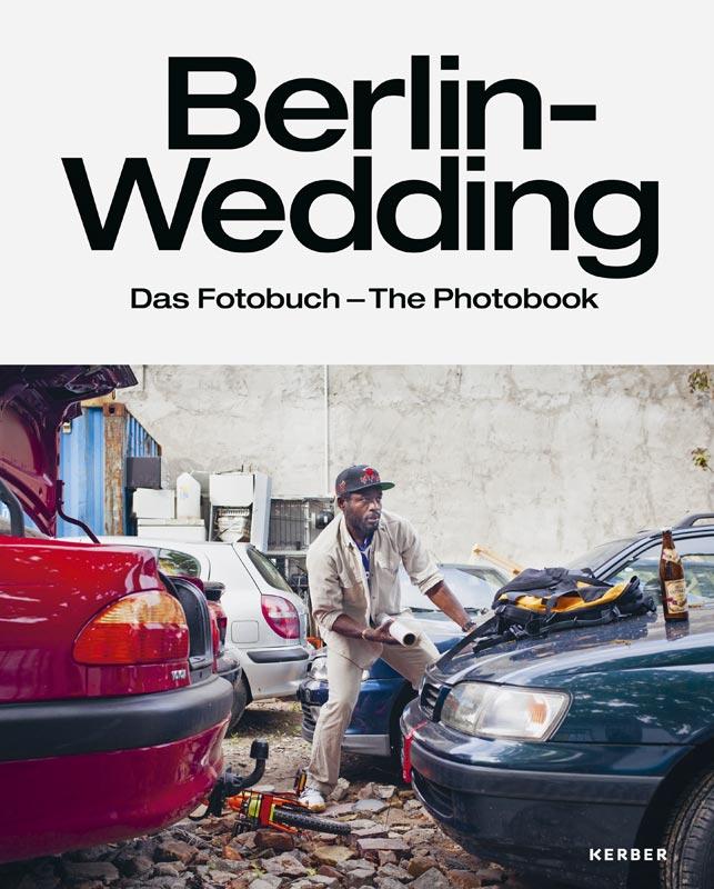 Berlin-Wedding. Das Fotobuch, erschienen im Bielefelder Kerber Verlag, herausgegeben von Julia Boek und Axel Völcker