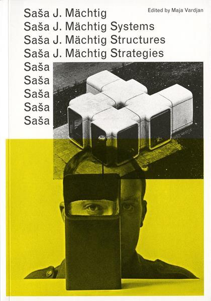 Saša J. Mächtig: Systems. Structures. Strategies.. von Maja Vardjan, erschienen bei MAO