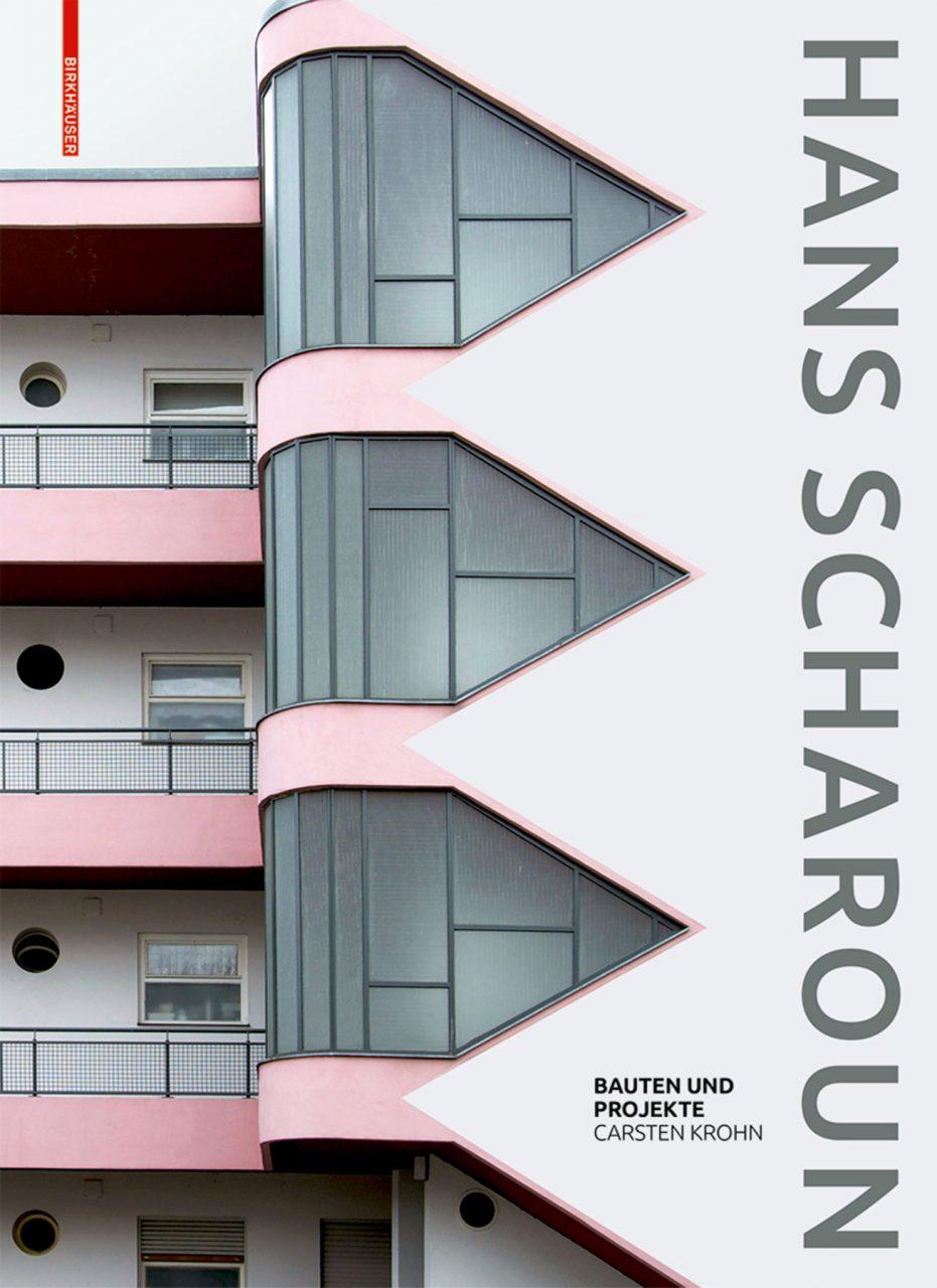 Hans Scharoun – Bauten und Projekte. von Carsten Krohn, erschienen bei Birkhäuser Verlag, Basel