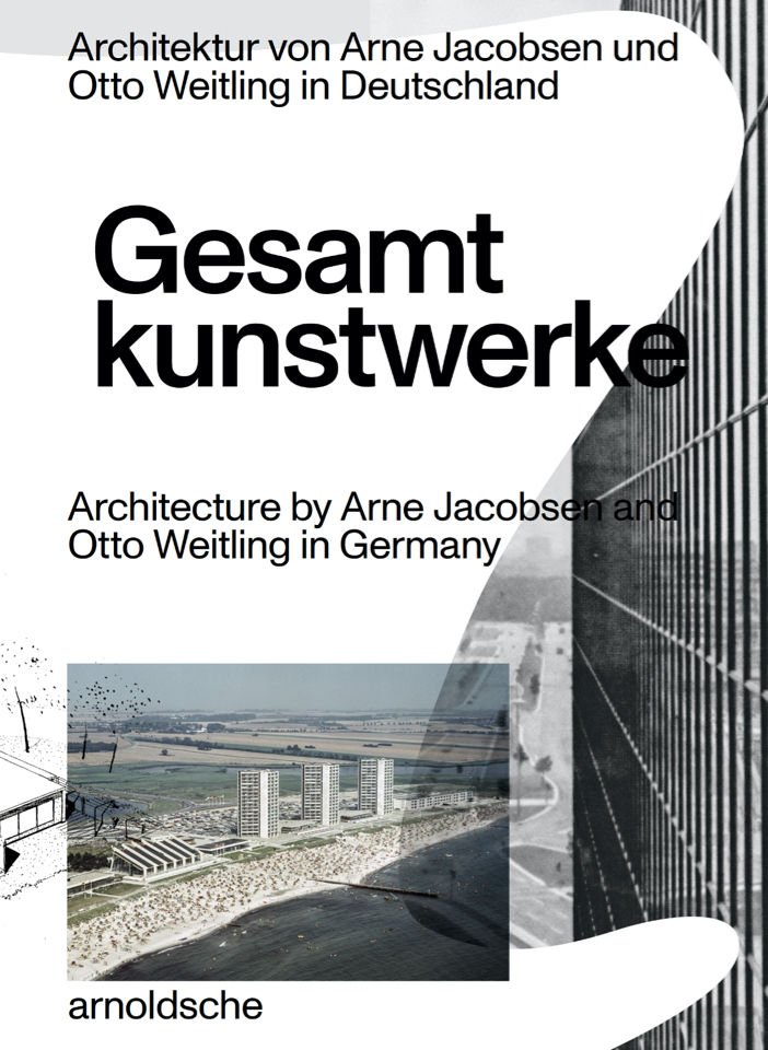 """""""Gesamtkunstwerke – Architektur von Arne Jacobsen und Otto Weitling in Deutschland"""". Erschienen bei arnoldsche, herausgegeben von Jan Dimog und Hendrik Bohle"""